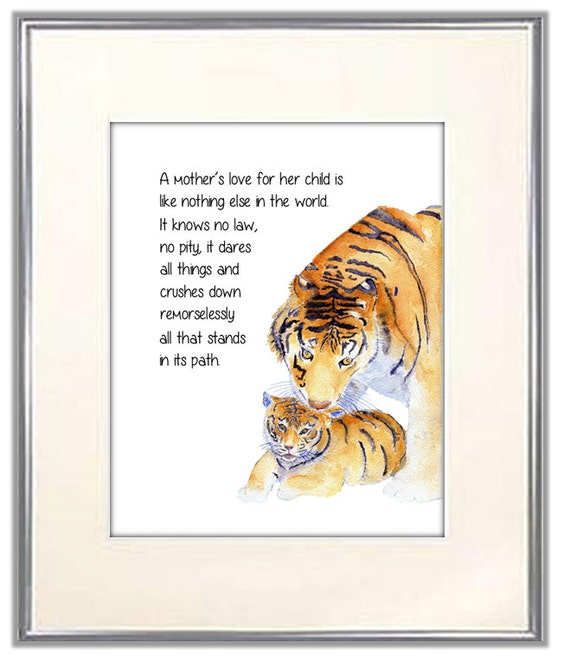 A Mother\'s Love Quote. Tiger and cub with quote. A Mothers love for her  child is like nothing else in the world. A Mother\'s love is fierce