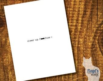 Cheer up f*ckface :) - Greeting Card (Blank Inside)