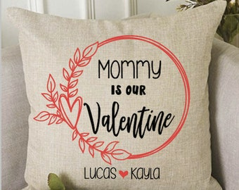 Valentine Pillow, Personalized Pillow, Mom Is My Valentine, Mom Valentine Gift, Love Pillow, Grandma Valentine Gift, Housewarming Gift,