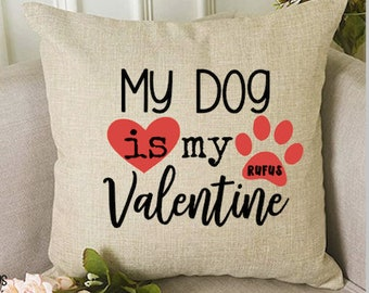 Valentine Pillow, Personalized Dog Pillow, Valentine Gift from Dog, My Dog Is My Valentine, Custom Dog Pillow, Love My Dog, Love Pawprint,
