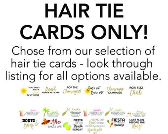 Hair Tie Cards ONLY - Bachelorette Party Hair Tie Cards - Bridal Party Hair Tie Cards - Bachelorette Party Favor Hair Tie Cards