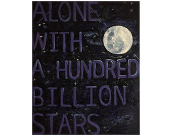 Original nocturne painting 'Alone with a hundred billion stars' ~ full moon and stars ~ wall art ~ word art