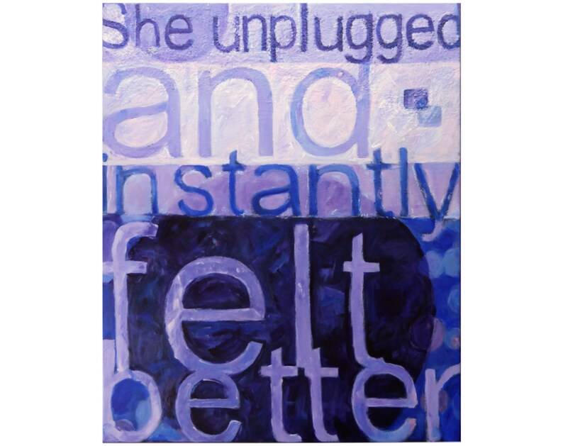 Painted word art on canvas  'She unplugged and instantly image 0