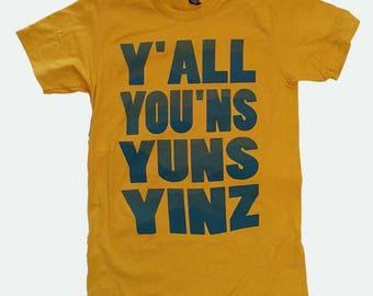 Y'all You'ns Yuns Yinz T-Shirt - Gold