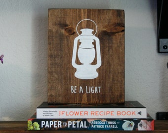 Lantern Be A Light Hand Painted Sign. Rustic Wood. Home Decor. Bible Verse. Faith.