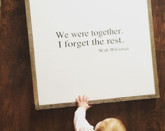 We were together I forget the rest | framed wood sign | custom wood sign | Walt Whitman | reclaimed wood
