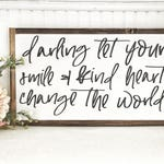 24x48 darling framed wood sign | framed wood sign | change the world | nursery custom wood sign | fixer upper decor