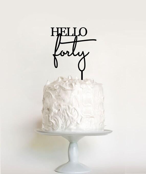 Stupendous Hello Forty 40Th Birthday Cake Topper Hello Forty Birthday Etsy Funny Birthday Cards Online Aeocydamsfinfo