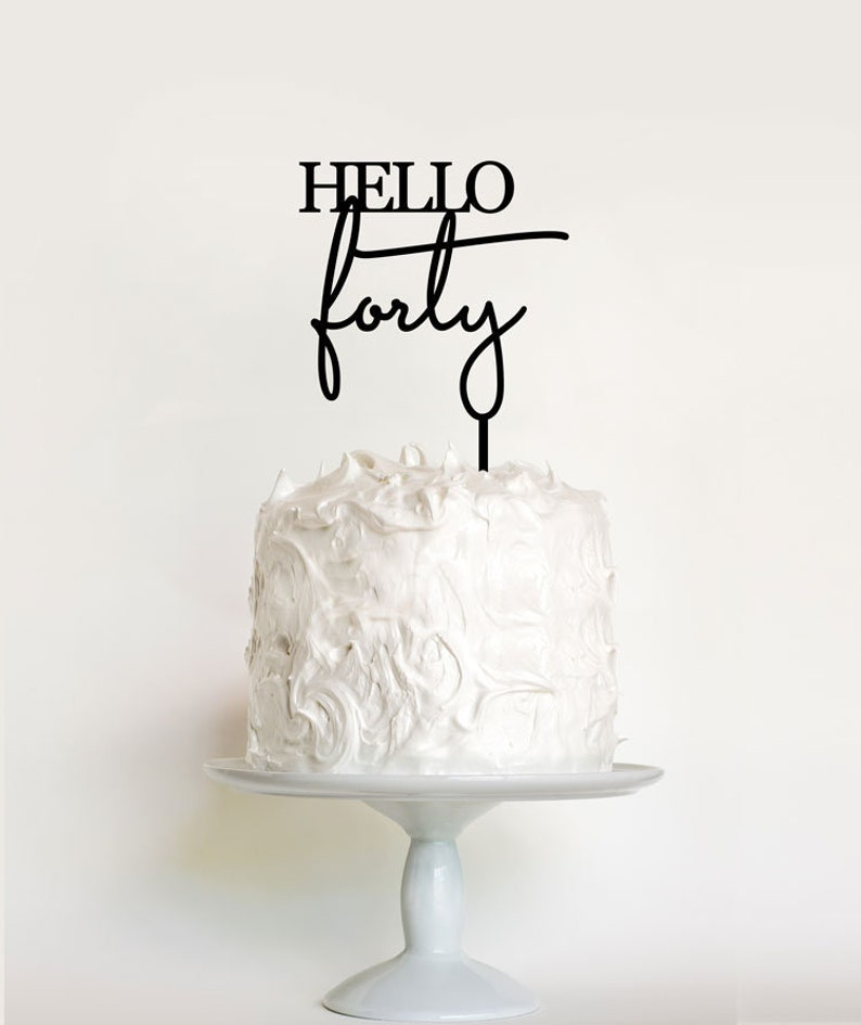 Hello Forty 40th Birthday Cake Topper