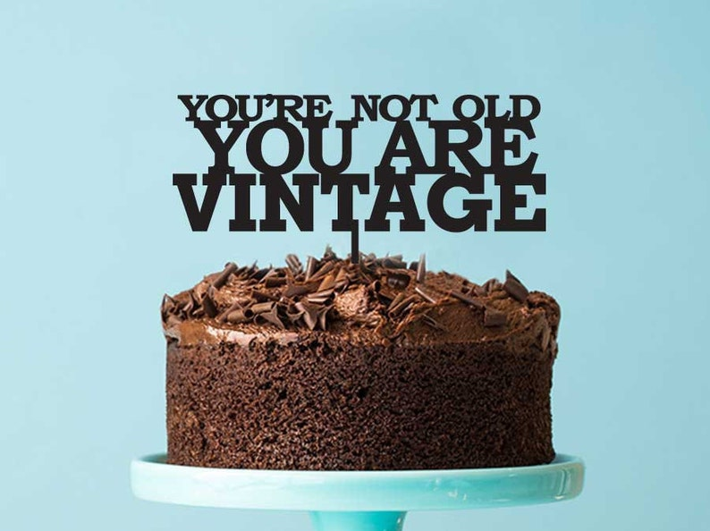 Funny Vintage Birthday Cake Topper Youre Not Old You