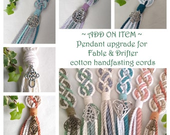 ORDER UPGRADE ~ add your choice of pendants (one pair) to your Fable & Drifter recycled cotton handfasting cord ~ large range of pendants