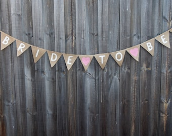Burlap / Hessian BRIDE TO BE banner with heart. Bridal shower.