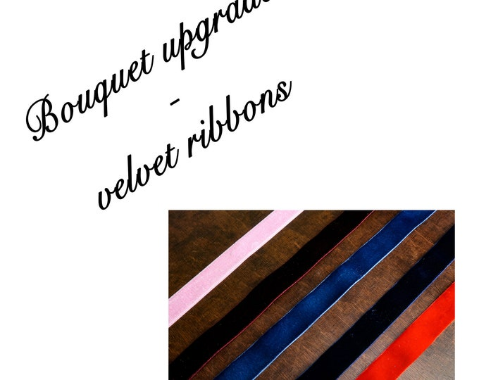 Long velvet ribbons upgrade for your bouquet