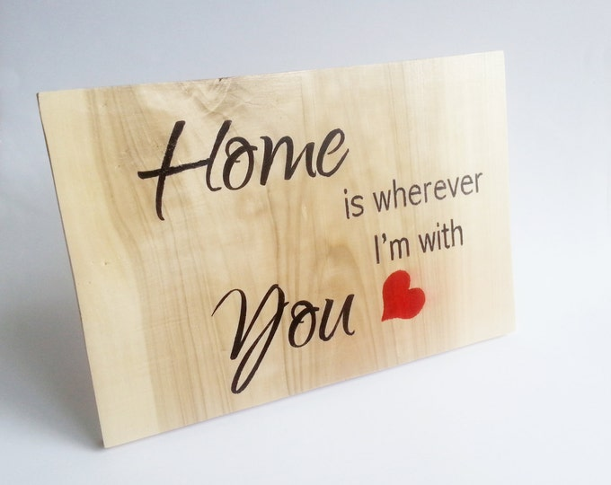 """Wedding board sign standing """"Home is wherever I'm with You"""" rustic wedding gift decor home decor decorative anniversary bride groom gift"""