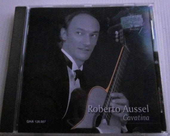 ROBERTO AUSSEL Cavatina CD Classical Guitar Volume 1 1985 Free Post in  Australia