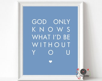Beach Boys-God Only Knows-Inspirational wall art-Beach Boys poster-God only knows poster-Beach Boys wall art-Love quote-Beach Boys art
