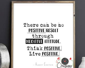 "EINSTEIN quote: ""There can be no positive result"" optimistic printable positive printable cheerful happy wall art inspirational"