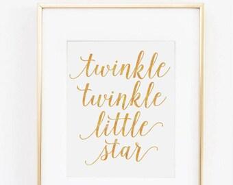 Twinkle Twinkle Little Star, Gold Print, lullaby Print, Nursery Quote, Nursery Decor, Little Star Print, Childrens Quote, Nursery Printable