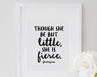 Though she be but little she is fierce, Nursery Print, Nursery Art, Nursery Decor, Printable Childrens art, Girl Nursery, Childrens Quote