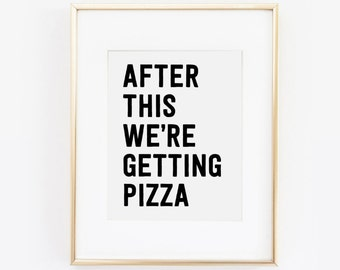 After This We're Getting Pizza, Funny Quote, Pizza Print, Gift For Her, Teen Girls, Dorm Decor, Dorm Print, Desk Accessories, Printable Art