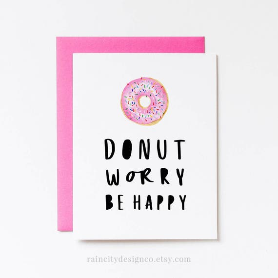 Printable Greeting Cards Funny Birthday Card Dont Worry Be