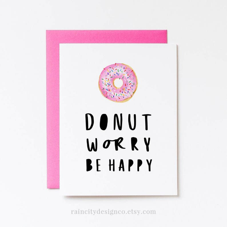 graphic relating to Printable Birthday Cards Funny identified as Printable Greeting Playing cards, Humorous Birthday Card, Dont Stress Be Joyful Card, Donut Anxiety, Be Pleased, Greeting Card, Humorous Card, Birthday Card