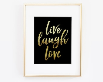 Live Laugh Love Print, Faux Gold Foil, Love Quote, Gold Decor, Home Decor, Gallery Wall Art, Wall Art, Wall Print, Gold Quote, Printable Art