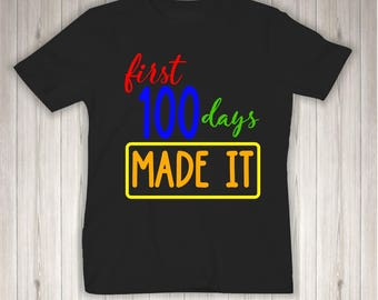 First 100 days I Made It - 100th day of school - Student - Teacher - Youth - Womens - Unisex - Gildan Brand T-Shirt