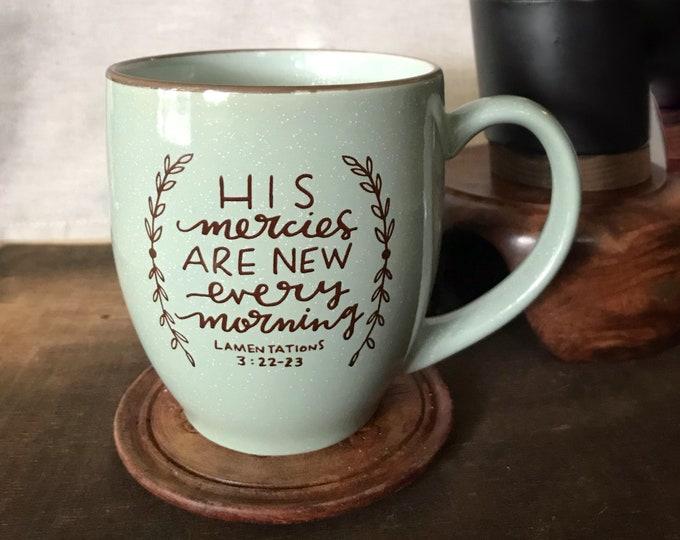 Coffee Mug * Mercies New Ceramic Mug * Christian Catholic Gifts * Drinkware * Handlettered Design * Gifts for Her * Graduation Gift *