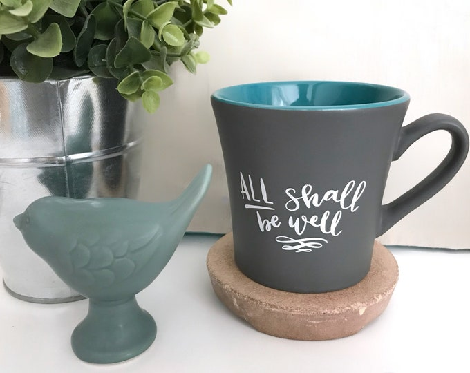 All Shall Be Well 12 oz Mug