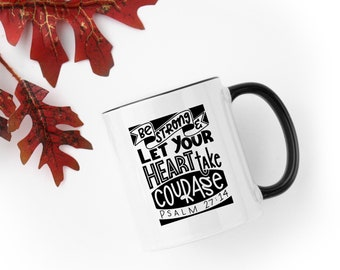 Be Strong Take Courage Mug