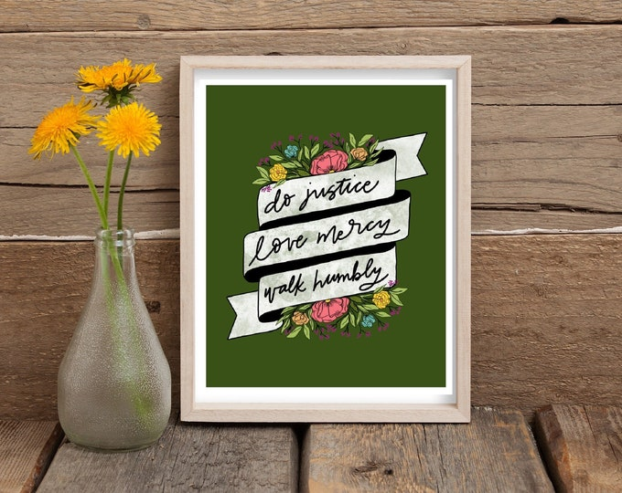Do Justice/Love Mercy/Walk Humbly (Floral) 8x10 Print - Mercy Project Fundraiser