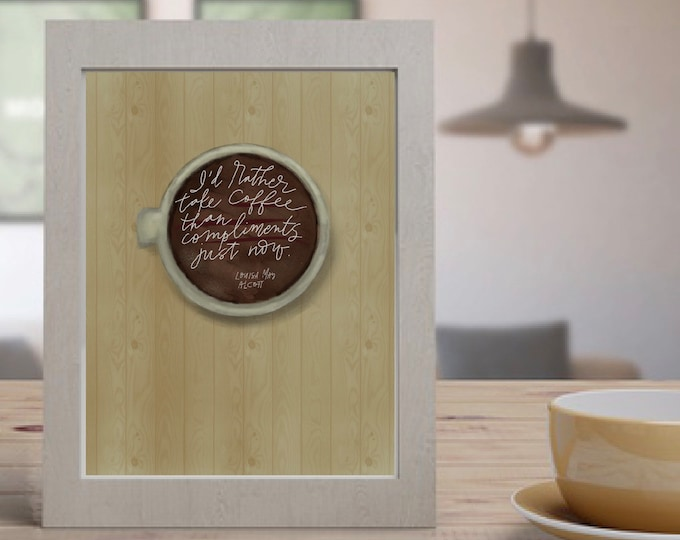 Coffee Over Compliments Print