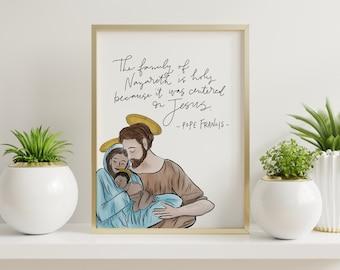 Catholic Prints | Catholic Art | Catholic Home Decor | Inspirational Art | Christian Art | Holy Family Art | Pope Francis Quote