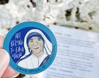Catholic Stickers • We Belong to Each Other Sticker • Mother Teresa Inspired Sticker • Inspirational Sticker • Stocking Stuffer