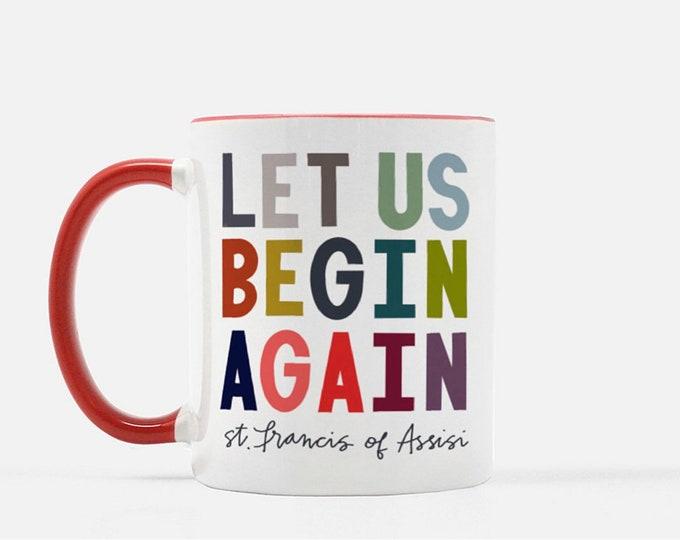 Begin Again Francis of Assisi Mug