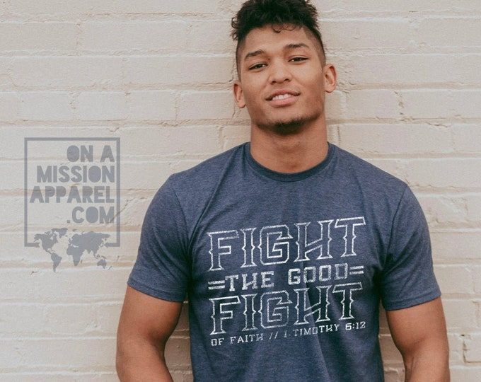 Featured listing image: Fight the Good Fight of Faith I Timothy 6:12 Adult Unisex Mission Tees