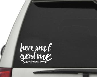 Here Am I Send Me Vinyl Window Decal