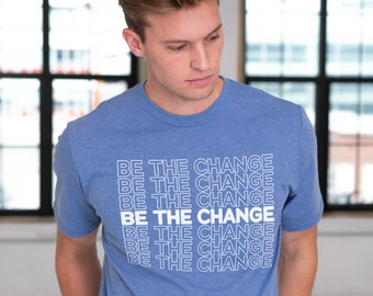 Be The Change Adult Unisex Sustainable Triblend T-shirt