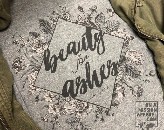 Featured listing image: Beauty For Ashes with Vintage Floral and Geometric Design Adult Unisex Sustainable Fair Trade Triblend T-shirt