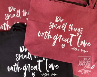 Do Small Things With Great Love Pigment Dyed Canvas Tote Bags