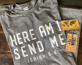 Here Am I. Send Me. Isaiah 6:8 Script Adult Unisex Sustainable Fair Trade Triblend