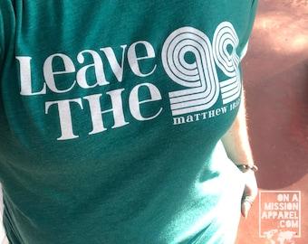Leave the 99 Adult Unisex Tees/Retro Mission Tees