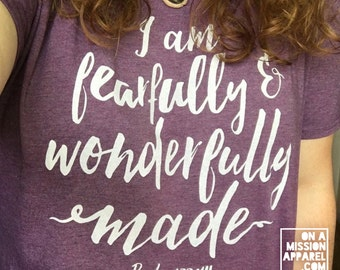 Fearfully and Wonderfully Made Script Adult Unisex Tees