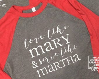 Love Like Mary, Serve Like Martha Baseball Raglan Tee