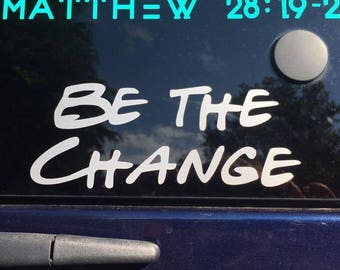 Be The Change Window Vinyl Decal