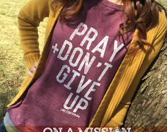 Pray + Don't Give Up Adult Unisex Vintage Tees