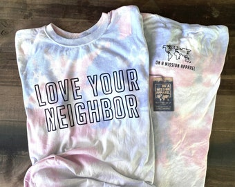 Love Your Neighbor Dream Soft Tie Dye Adult Unisex T-shirt Limited Edition