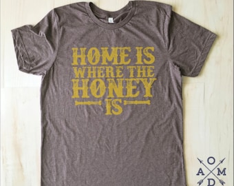 Home Is Where The Honey Is Mission Farmers Market Adult Unisex Tees