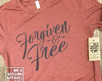 Forgiven & Free Script Adult Unisex Tees